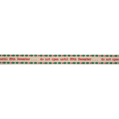 Bowtique Novelty Christmas Ribbon - Do Not Open On Natural - 15mm