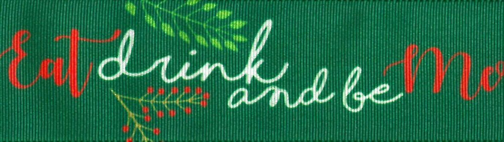 Berisfords Christmas Ribbon - Eat Drink Be Merry - 25mm Wide - Green