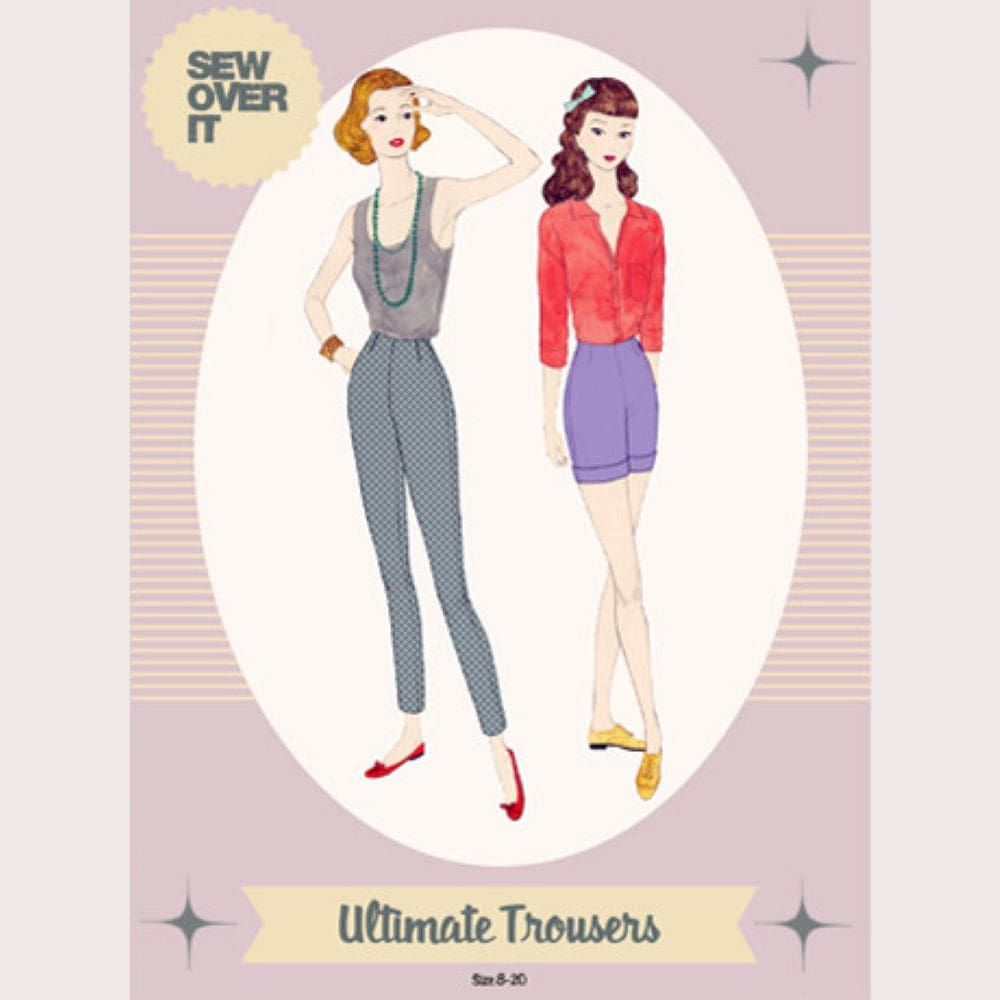 Sew Over It -  Ultimate Trousers Sewing Pattern