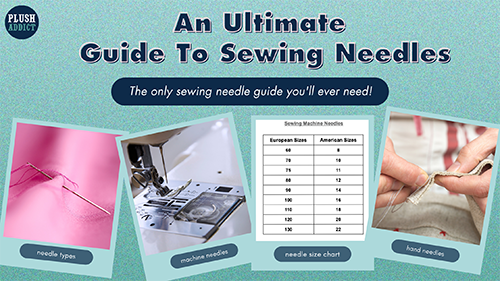 The Ultimate Guide To Sewing Needles